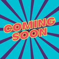 Coming Soon banner design. Poster Comic Speech Bubble. Vector illustration.