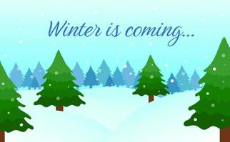 Winter landscape. Snowy fir forest scenery. Winter is coming text. Vector illustration