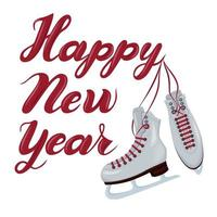 Vector illustration with handwritten text Happy New Year and ice skates. Lettering. Can be used for a postcard, banner, greeting message, message