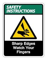 Safety instructions Sharp Edges Watch Your Fingers Symbol Sign on white background vector