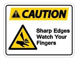Caution Sharp Edges Watch Your Fingers Symbol Sign on white background vector
