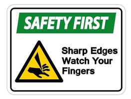Safety first Sharp Edges Watch Your Fingers Symbol Sign on white background vector