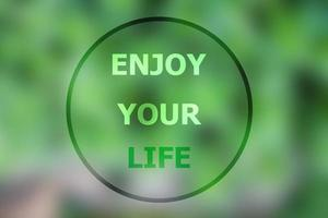 genieße dein Leben inspirierendes Zitat