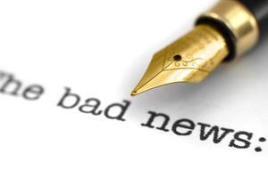 die schlechten Nachrichten