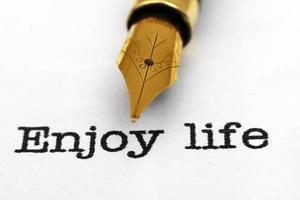 genieße das Leben