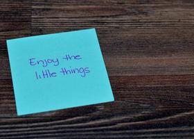 genieße die kleinen Dinge foto
