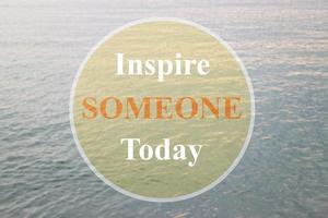 inspirera någon idag inspirerande citat foto