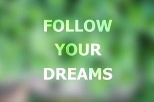 volg je dromen inspirerende quote