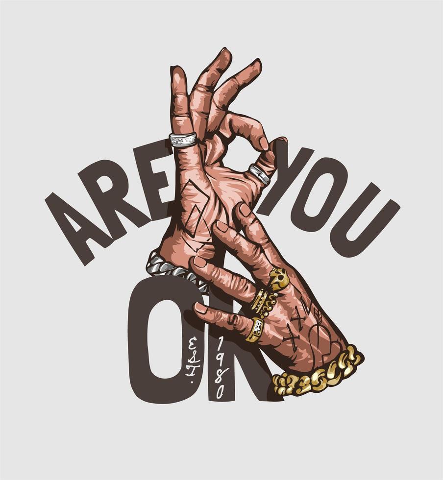 ben je oké slogan met hand die ok tekenillustratie doet vector