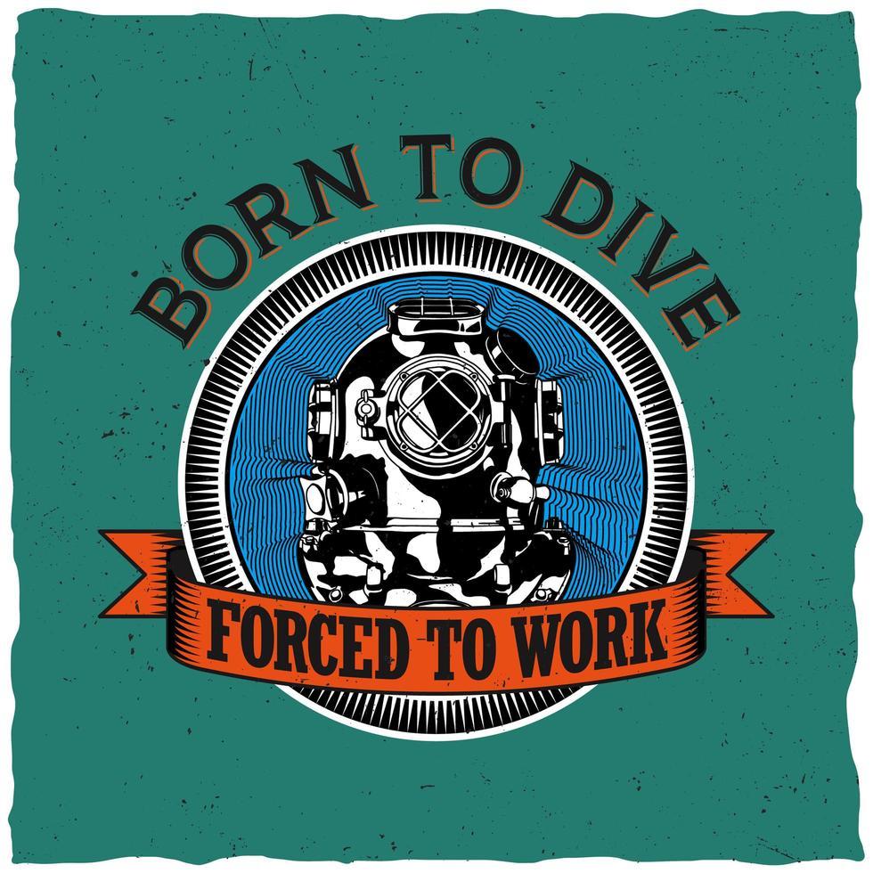 geboren om t-shirtontwerp te duiken vector