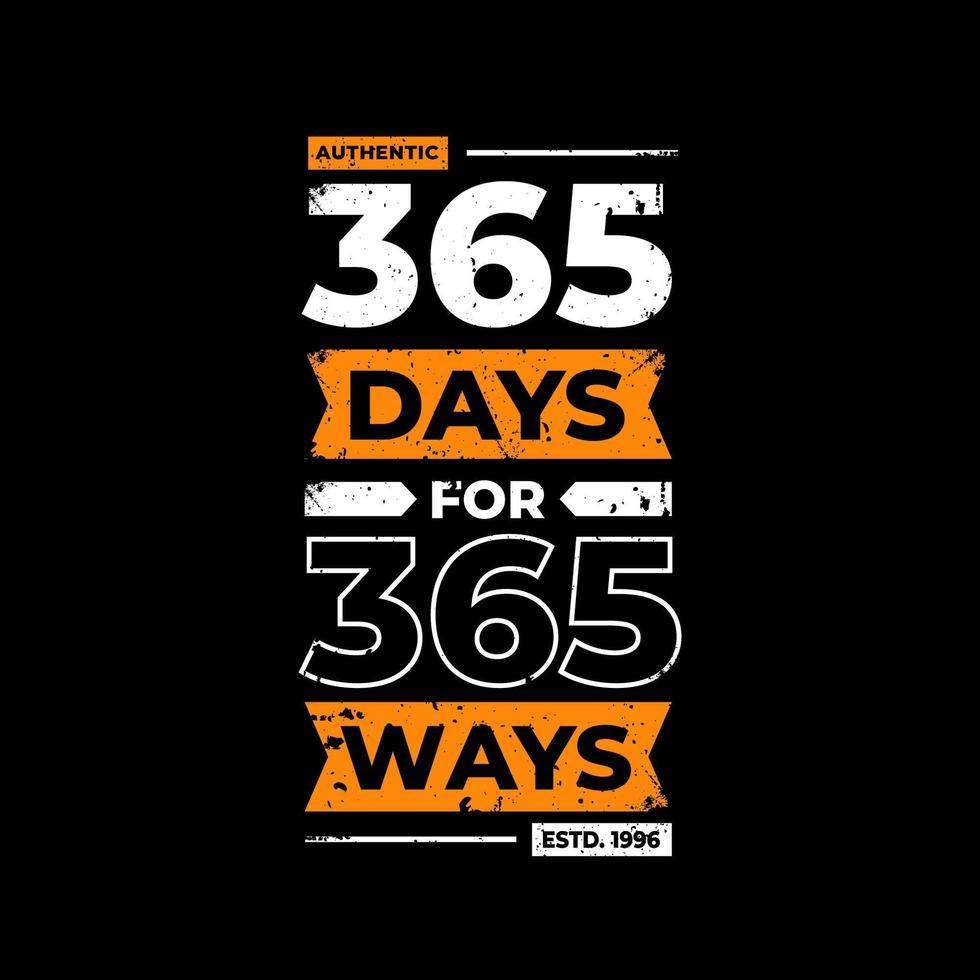 365 dagen voor 365 manieren zwart t-shirtontwerp vector