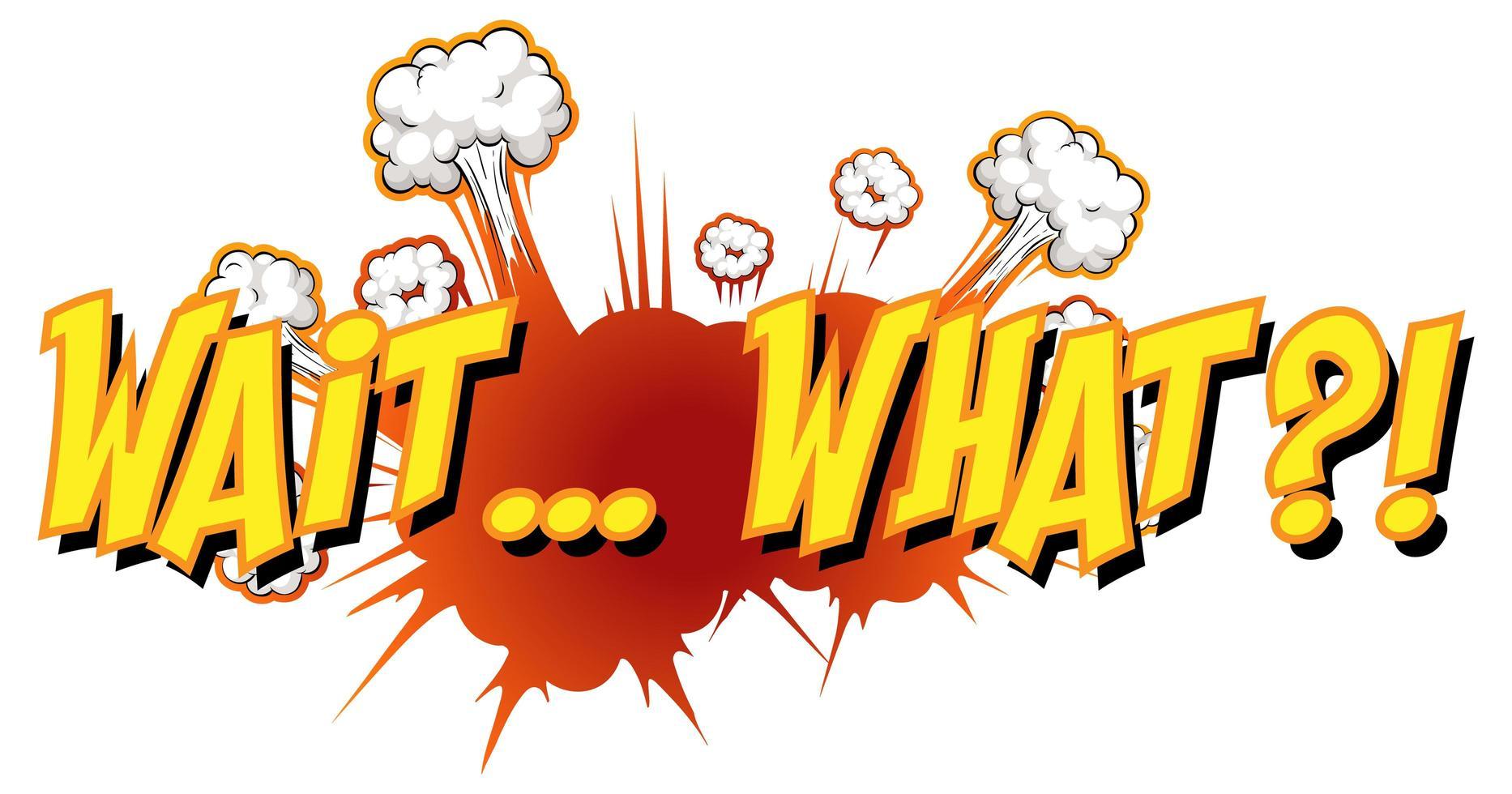 komische tekstballon met wacht wat tekst vector