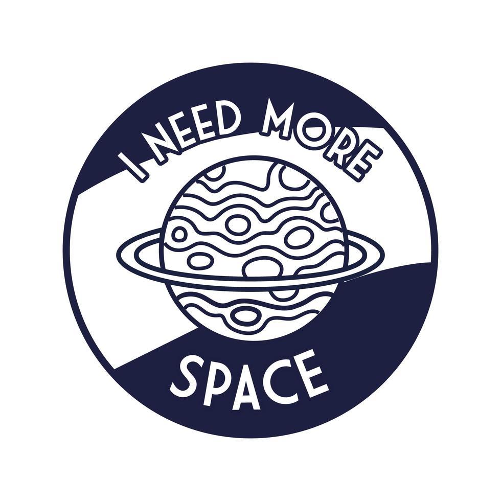 ruimtebadge met saturnus planeet met ik heb meer ruimte nodig belettering lijnstijl vector