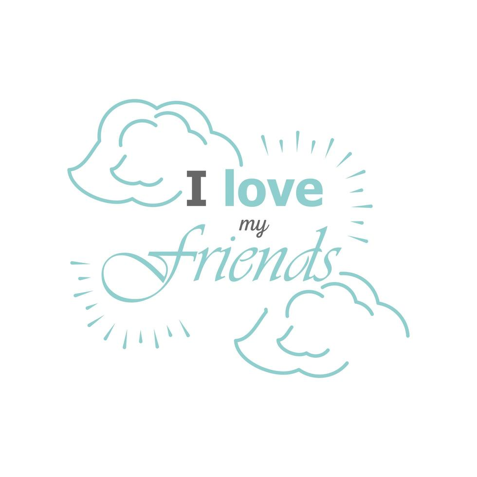 ik hou van mijn vrienden met wolken gedetailleerd stijlicoon vector design