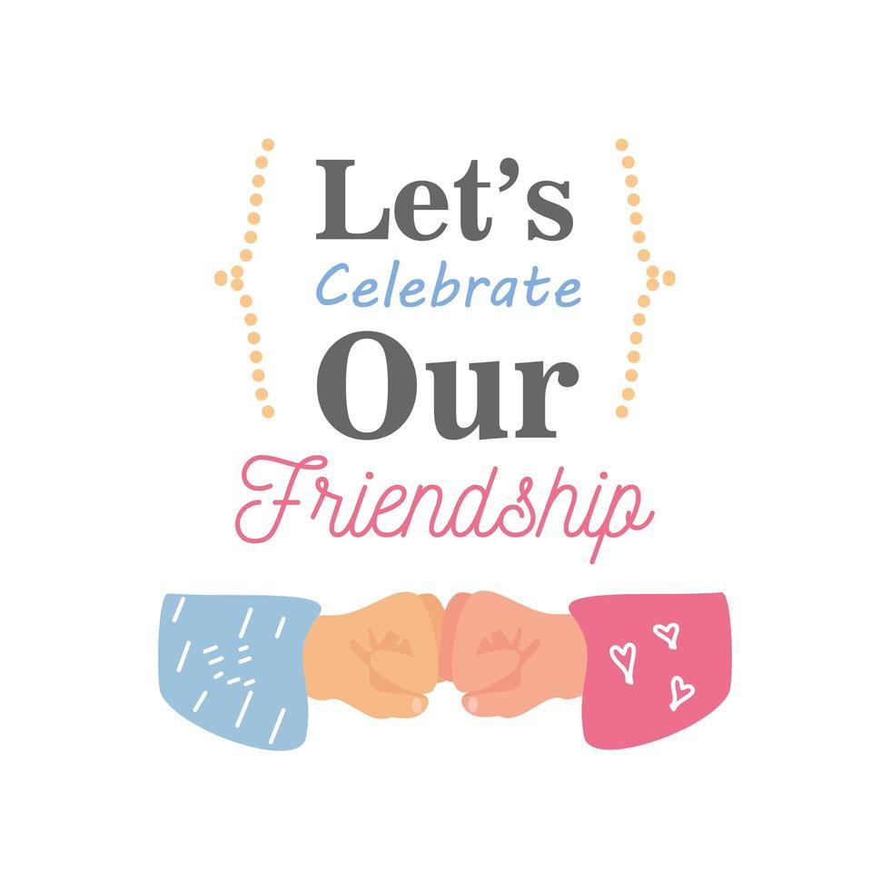 laten we onze vriendschap vieren met vuist hobbel gedetailleerd stijlicoon vector ontwerp