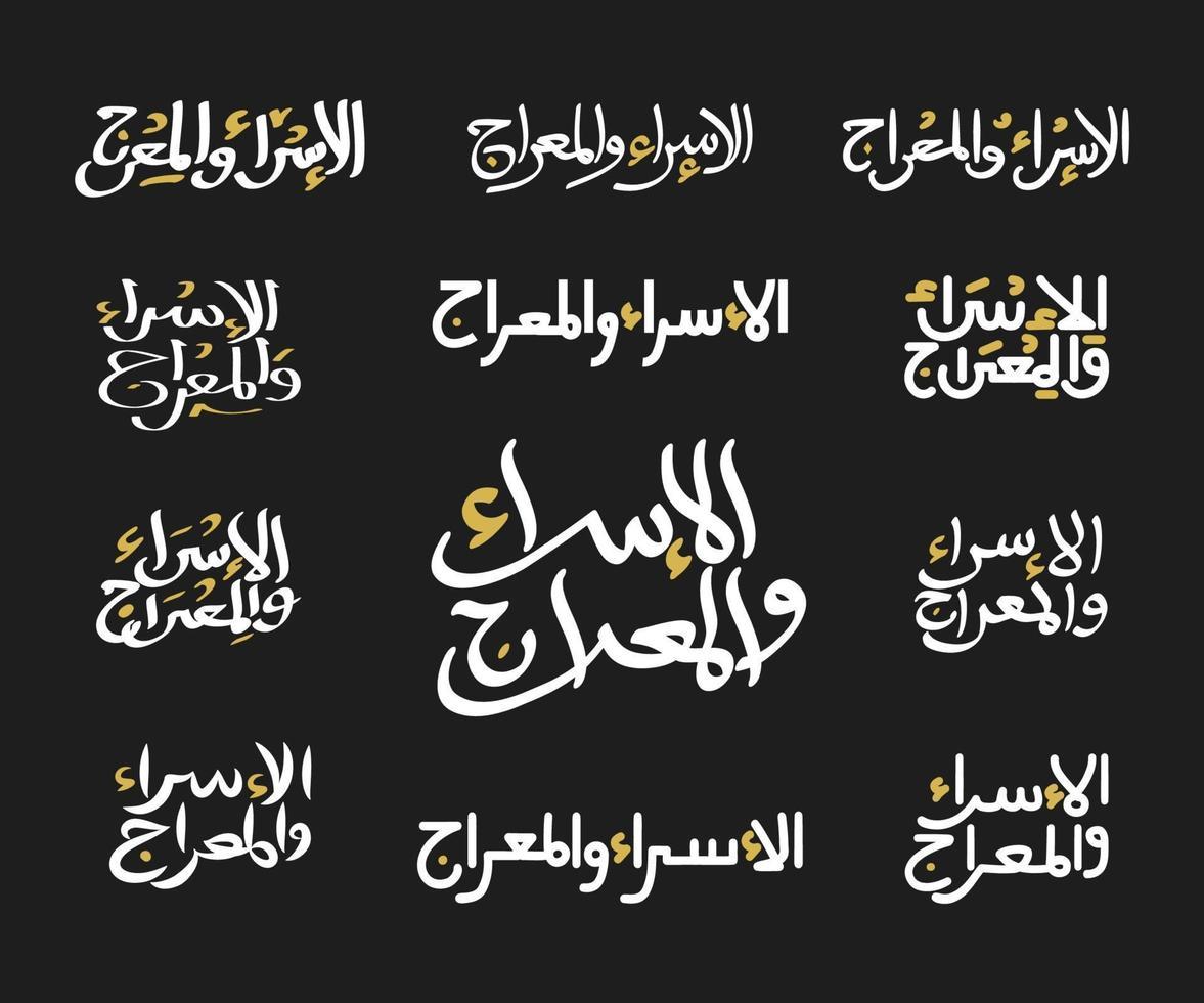 set isra miraj kalligrafie. isra en miraj arabische kalligrafie. traditionele typekunst voor de nacht van reizen van Mekka naar Jeruzalem, Israël en Miraj. vector