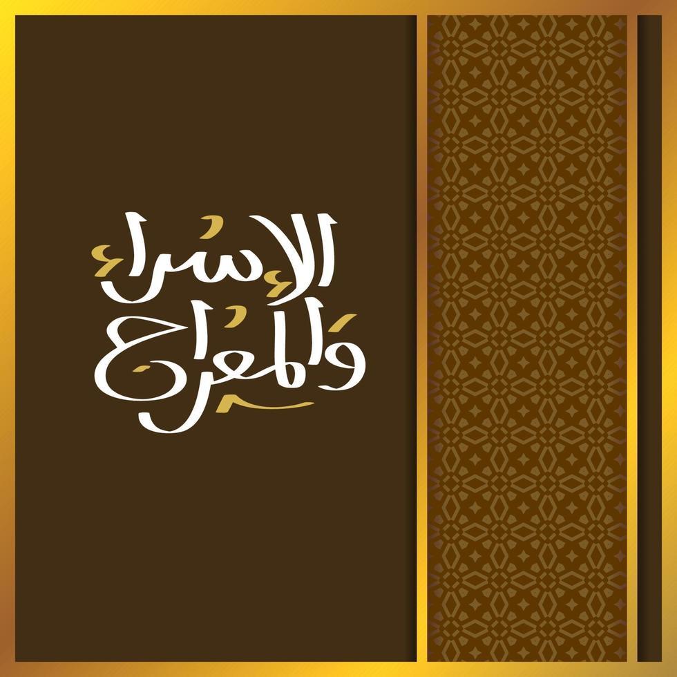 isra 'en mi'raj arabische islamitische kalligrafie. isra en mi'raj zijn de twee delen van een nachtelijke reis die volgens de islam 28 vector