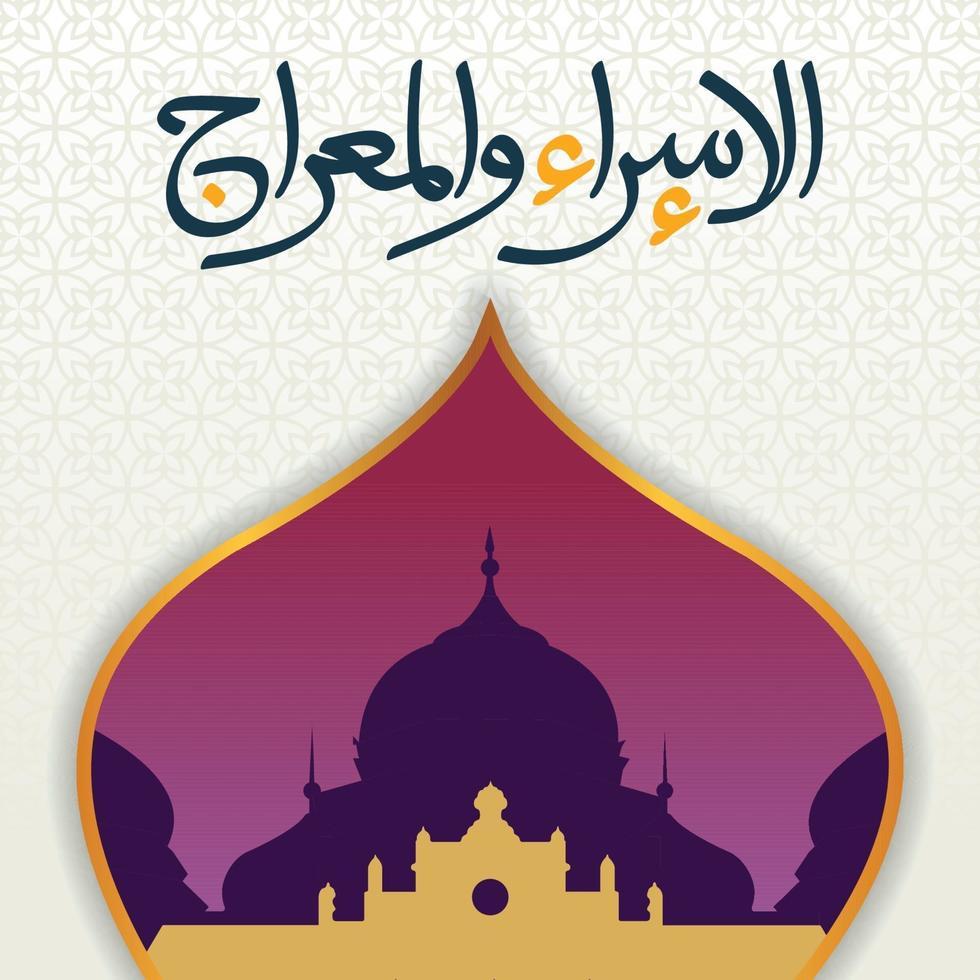 groet gelukkig isra mi'raj dag illustratie ontwerp met moskee. Islam's religie vakantieviering. viering van de nachtelijke reis van de islamitische profeet Mohammed. vector
