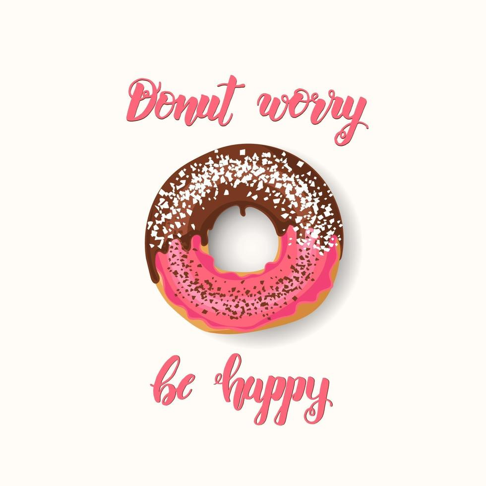 handgemaakte inspirerende en motiverende quote donut zorgen, wees blij. belettering met roze donut met chocolade en poeder. zin voor posters, kaartenontwerp. vector