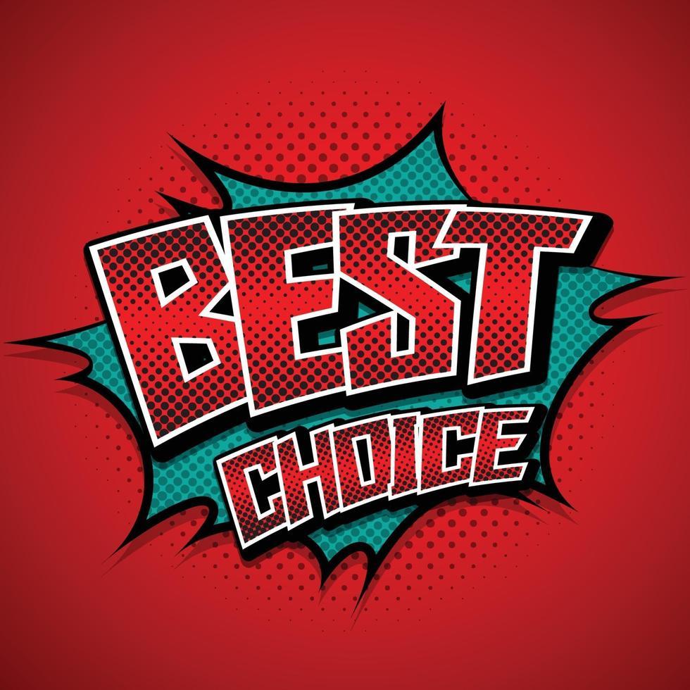 beste keuze. komische tekstballon. vector illustratie