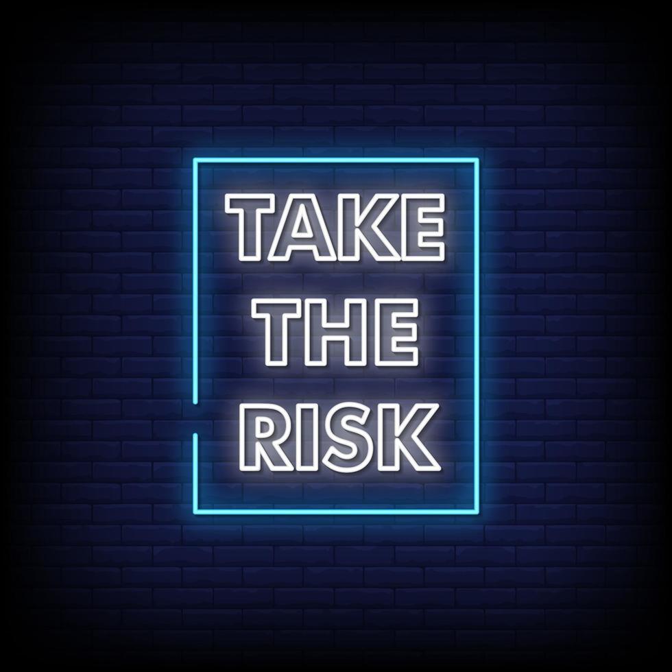 neem het risico neonreclamestijl tekst vector
