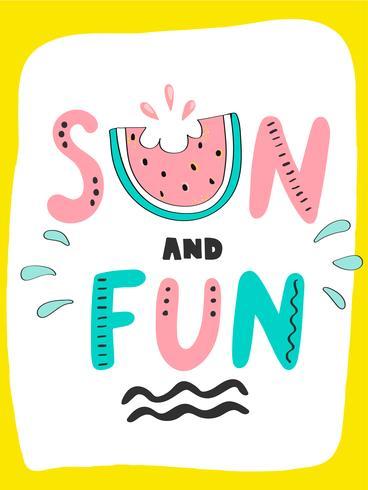 Heldere zomer kaart met zon en plezier zin, watermeloen en handgetekende letters vector