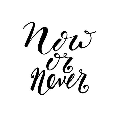 Nu of nooit. Motiverende citaat vector