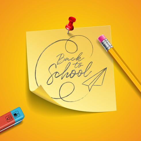 Terug naar schoolontwerp met grafietpotlood, gom en kleverige nota's over gele achtergrond. Vectorillustratie met post-it, rode pin en hand belettering voor wenskaart, banner, flyer, uitnodiging, brochure of promotie-poster. vector