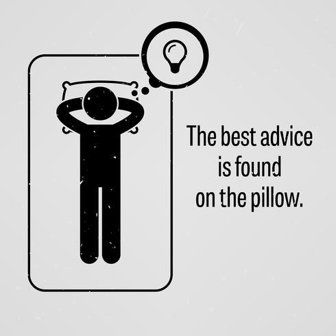 Het beste advies is te vinden op het kussen. vector