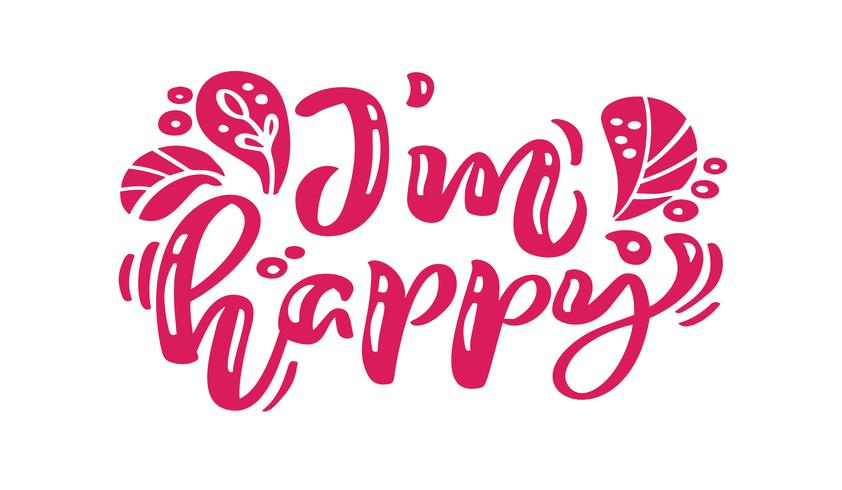 Ik ben gelukkig rode kalligrafie belettering vector tekst. Voor kunstsjabloon ontwerp lijstpagina, mockup brochure stijl, banner idee omslag, boekje print flyer, poster