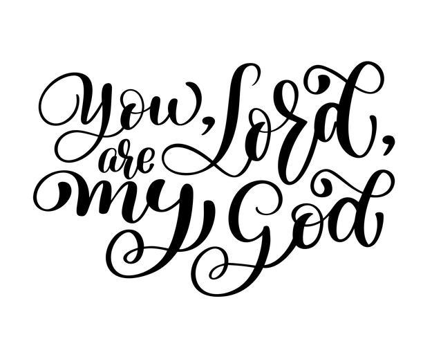 Jij, Heer. ben mijn God vector