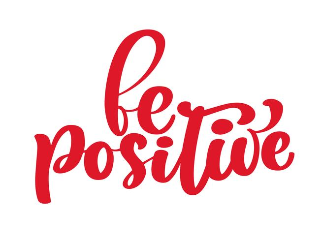 Inspirerend citaat wees positief vector