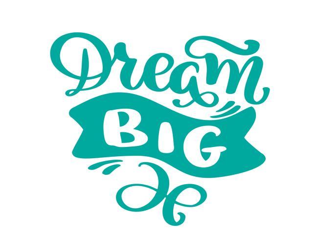Hand getrokken droom grote belettering, citaat, tekstontwerp. Vector kalligrafie. De typografieaffiche, vliegers, t-shirts, kaarten, stickers, banners verwees borstelpentekst op een witte achtergrond wordt geïsoleerd die