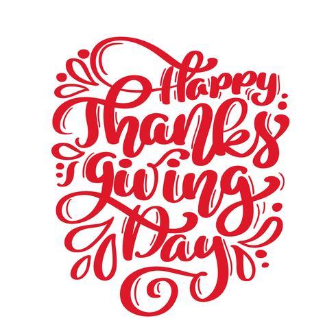 Hand getekend Happy Thanksgiving day tekst typografie poster. Vieringsofferte voor kaart, briefkaart, logo van evenementpictogram. Vector vintage stijl herfst kalligrafie. Grijze letters met rode esdoorn bladeren
