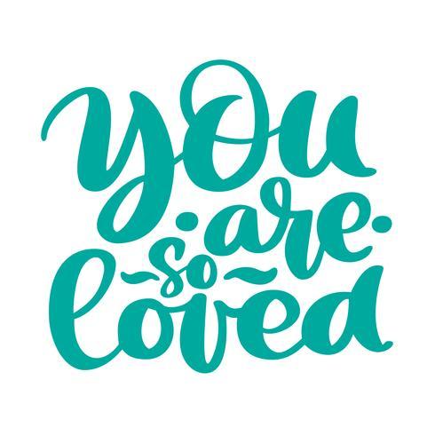 Je bent zo geliefd tekst handgeschreven letters romantisch citaat vector