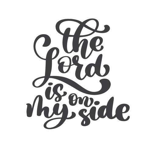 Handschrift De Heer staat aan mijn kant. Bijbelse achtergrond. Nieuwe Testament. Christelijk vers, Vectorillustratie die op witte achtergrond wordt geïsoleerd vector