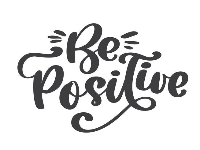 Wees positieve vectortekst. Inspirerende citaat over gelukkig vector