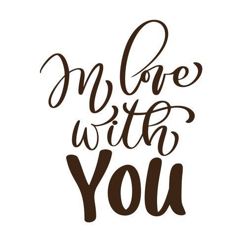 verliefd op je Vector Valentijnsdag tekst. Hand getrokken brieven, romantische citaat voor ontwerp wenskaarten, tatoeage, vakantie-uitnodigingen, kalligrafie tekst ontwerpsjablonen, geïsoleerd op een witte achtergrond