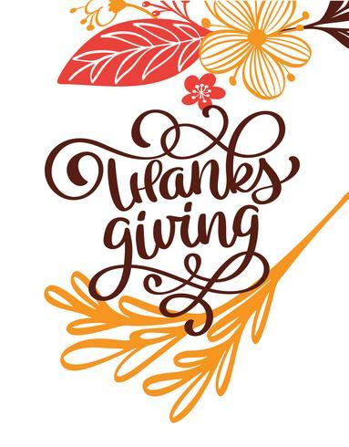 Thanksgiving kalligrafie tekst met bloemen en bladeren, vector geïllustreerd typografie geïsoleerd op een witte achtergrond voor wenskaart. Positief citaat. Hand getekend moderne penseel. T-shirt bedrukking