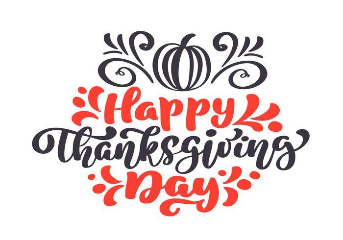 Happy Thanksgiving kalligrafie tekst met pompoen, vector geïllustreerde typografie geïsoleerd op een witte achtergrond voor wenskaart. Positief citaat. Hand getekend moderne penseel. T-shirt bedrukking