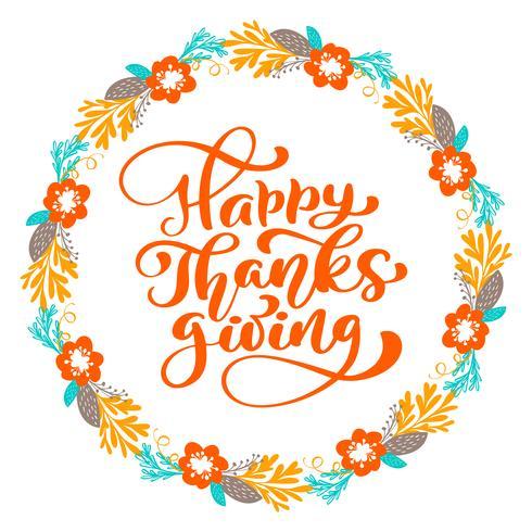 Happy Thanksgiving kalligrafie tekst met krans, vector geïllustreerde typografie geïsoleerd op een witte achtergrond. Positief belettering citaat. Hand getekend moderne borstel voor T-shirt, wenskaart