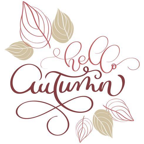 Hallo herfst tekst en bladeren op witte achtergrond. Hand getrokken kalligrafie belettering vectorillustratie EPS10 vector