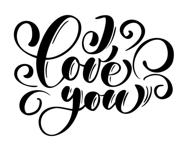Ik hou van je tekst ansichtkaart. Zin voor Valentijnsdag. Inkt illustratie. Moderne borstelkalligrafie. Geïsoleerd op witte achtergrond vector