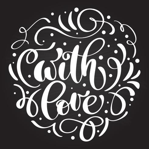 Met liefde hand belettering geschreven op een schoolbord. andmade kalligrafie Happy Valentijnsdag kaart, romantische citaat voor ontwerp wenskaarten, vakantie-uitnodigingen vector