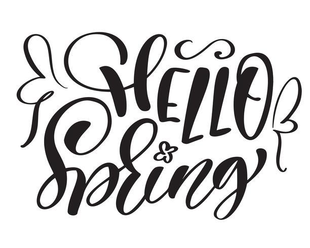 Vector tekst hand getrokken Hallo lente motiverende en inspirerende seizoen citaat. Kalligrafische kaart, mok, foto overlays, t-shirt afdrukken, flyer, posterontwerp