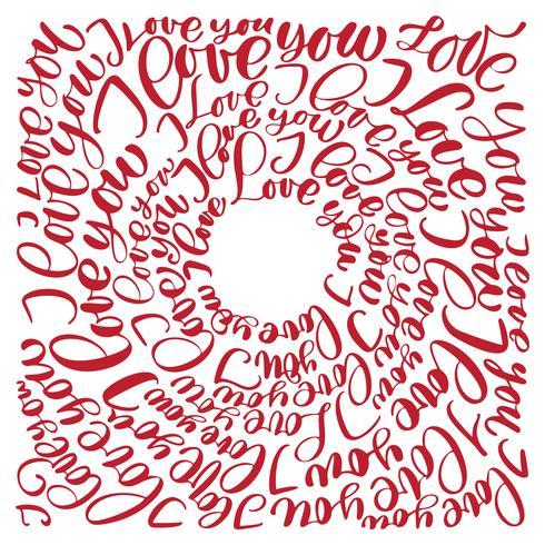Ik hou van jou. Vector de tekstcirkel van de Valentijnskaartendag kalligrafiehand getrokken brieven. Romantisch citaat voor ontwerp wenskaarten, tatoeage, vakantie-uitnodigingen, voor het afdrukken op een T-shirt, mok, kussen, dekking