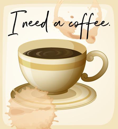 Woorduitdrukking voor I need coffee with coffee cup vector