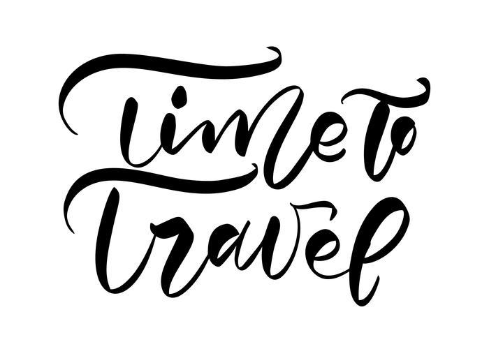 Hand getrokken tekst Tijd om te reizen vector inspirerende belettering van ontwerp voor posters, flyers, t-shirts, kaarten, uitnodigingen, stickers, banners. Moderne kalligrafie geïsoleerd op een witte achtergrond