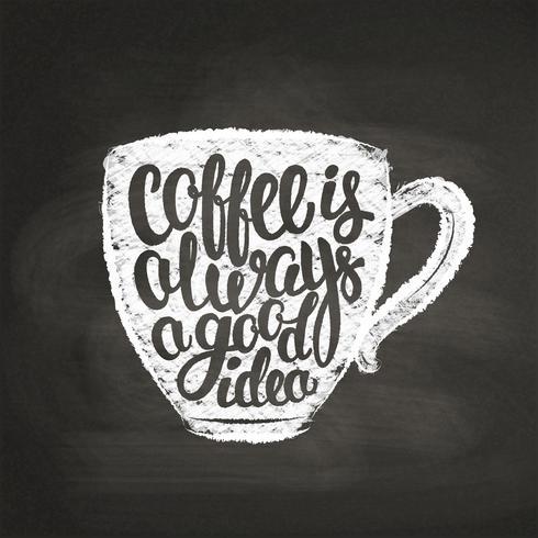 Krijt getextureerde beker silhouet met belettering Koffie is altijd een goed idee op een zwart bord. Koffiekopje met handgeschreven citaat voor drank en drank menu of café thema, poster, t-shirt afdrukken. vector