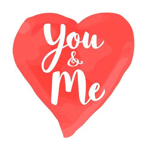 De kaart van de valentijnskaartendag met hand het getrokken van letters voorzien - u en me - en de vorm van het waterverfhart. Romantische illustratie voor flyers, posters, vakantie-uitnodigingen, wenskaarten, t-shirt prints. vector